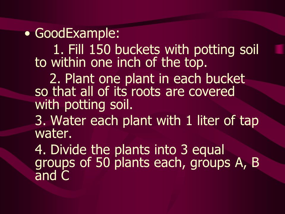 GoodExample: 1. Fill 150 buckets with potting soil to within one inch of the top.