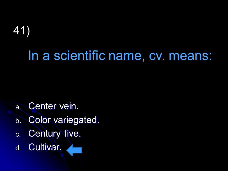 In a scientific name, cv. means: