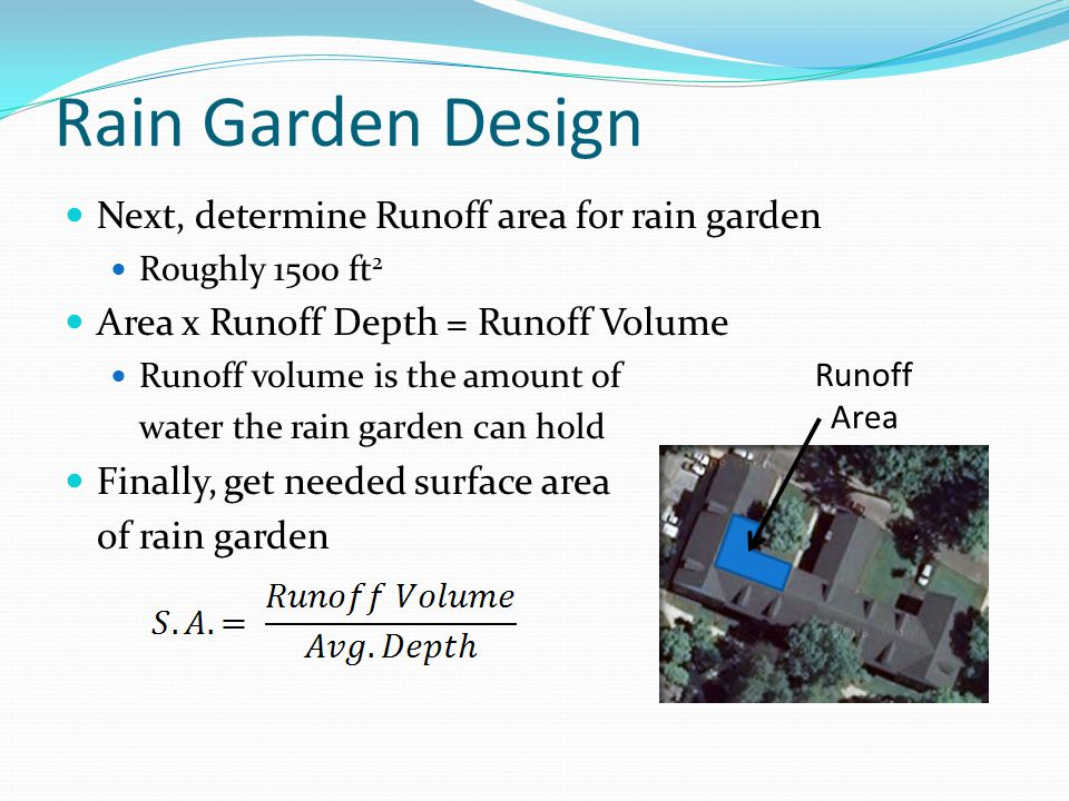 Rain Garden Design Next, determine Runoff area for rain garden