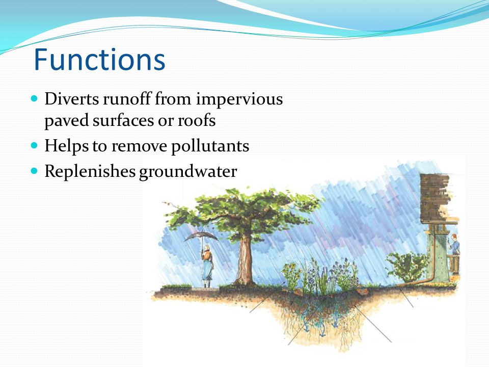 Functions Diverts runoff from impervious paved surfaces or roofs