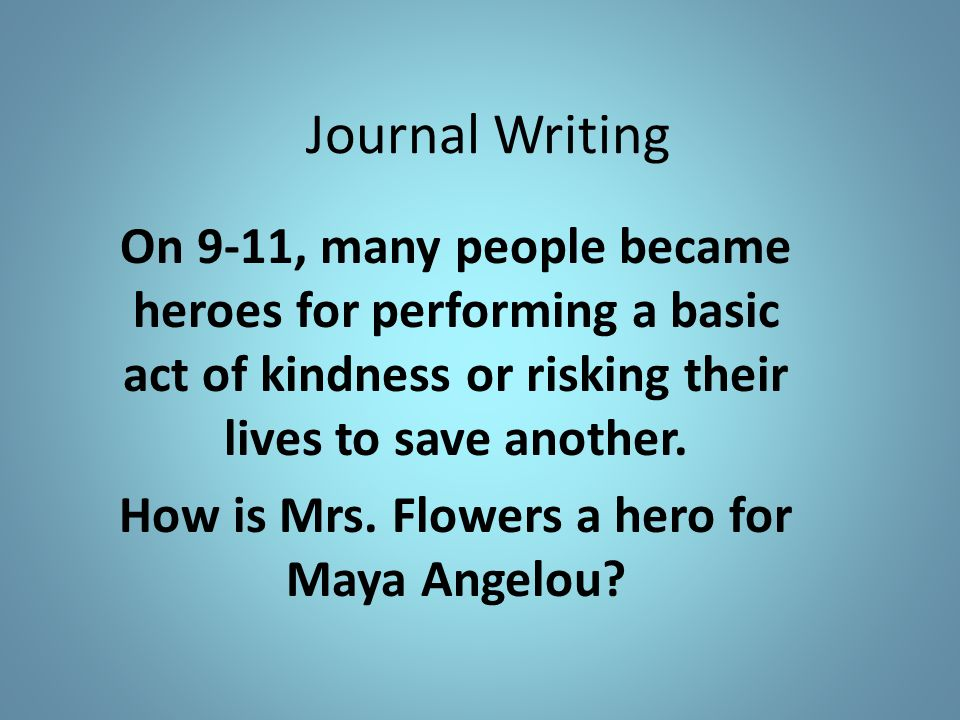 How is Mrs. Flowers a hero for Maya Angelou