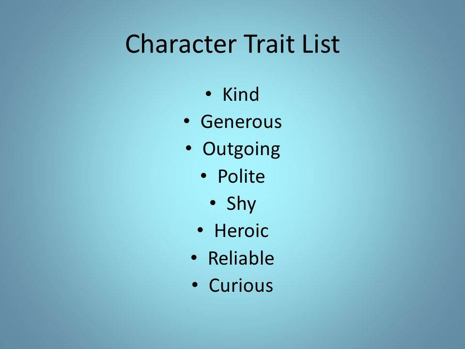 Character Trait List Kind Generous Outgoing Polite Shy Heroic Reliable