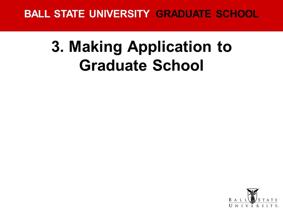 3. Making Application to Graduate School