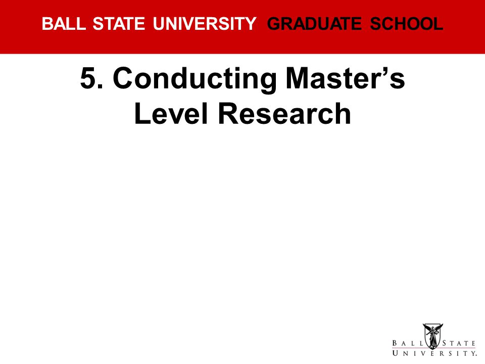 5. Conducting Master's Level Research