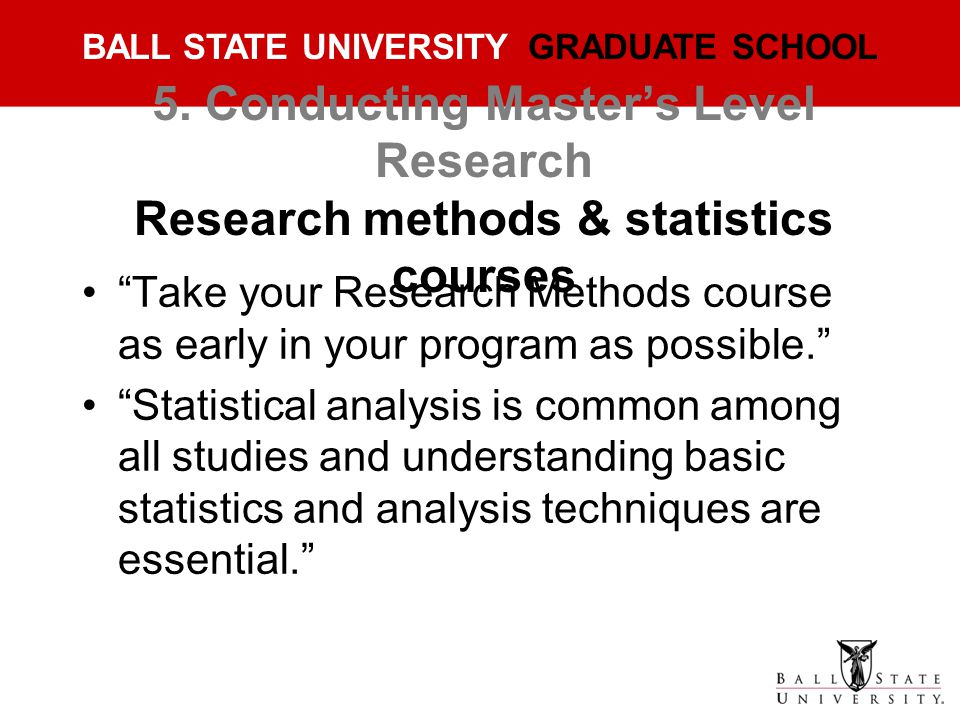 5. Conducting Master's Level Research Research methods & statistics courses