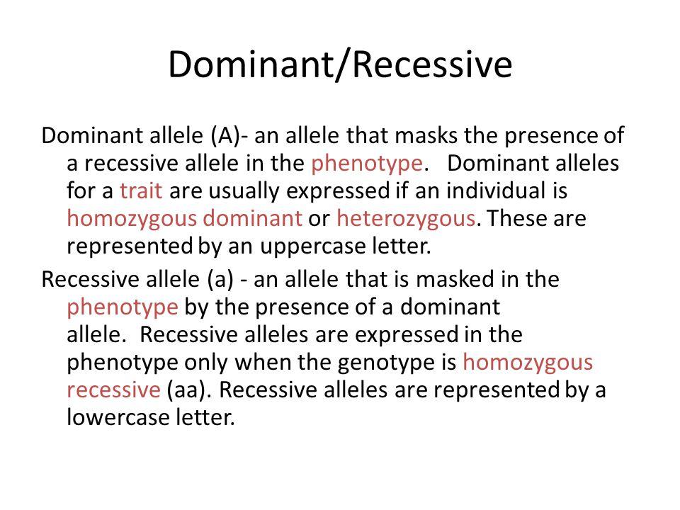 Dominant/Recessive