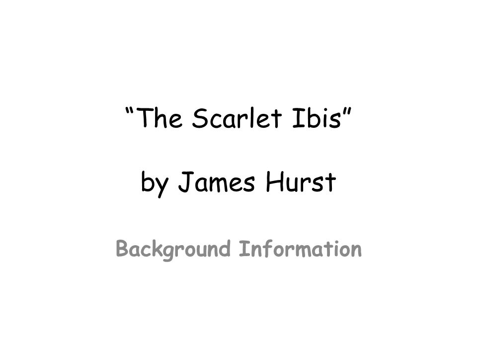 an analysis of the scarlet ibis a poem
