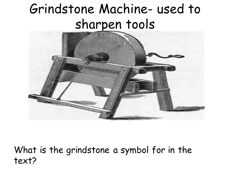 Grindstone Machine- used to sharpen tools