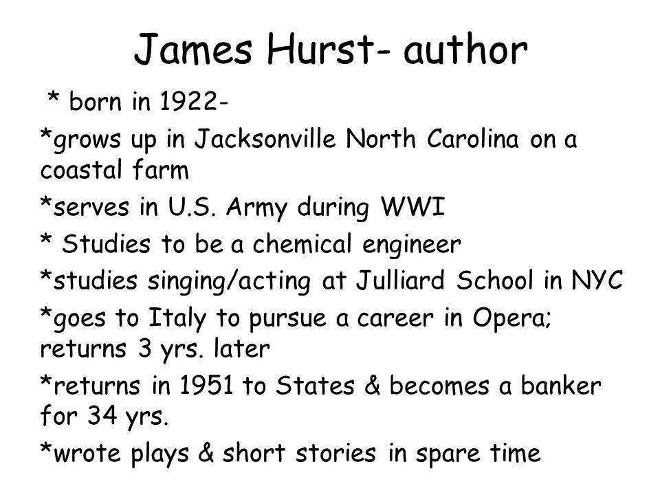 James Hurst- author * born in 1922-