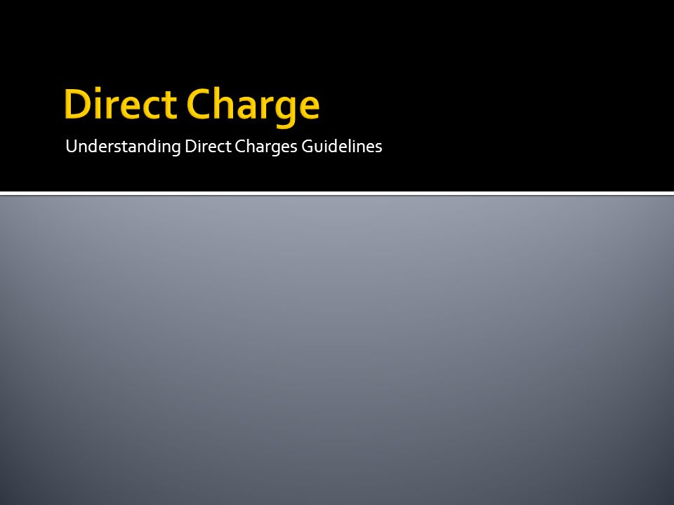 Direct Charge Understanding Direct Charges Guidelines