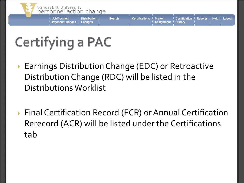 Certifying a PAC Earnings Distribution Change (EDC) or Retroactive Distribution Change (RDC) will be listed in the Distributions Worklist.