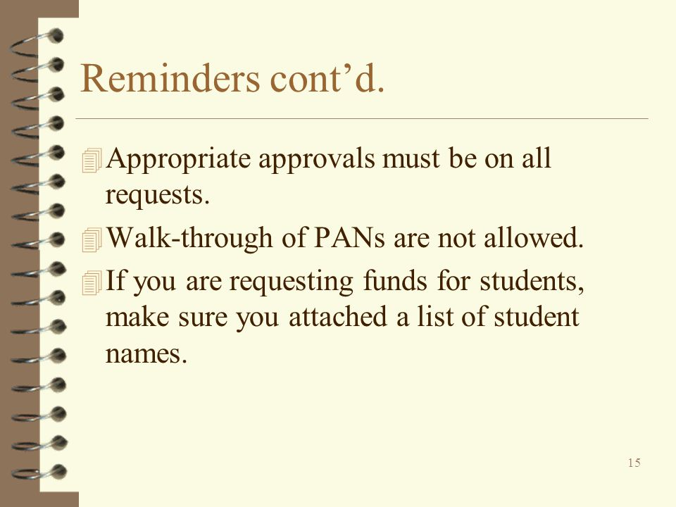 Reminders cont'd. Appropriate approvals must be on all requests.
