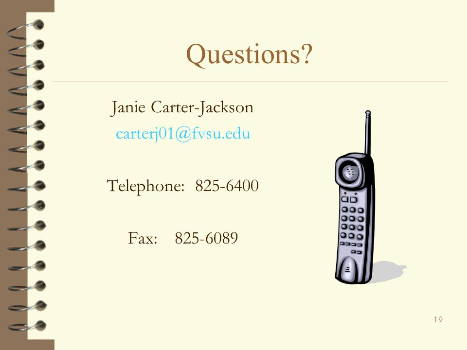 Questions Janie Carter-Jackson Telephone:
