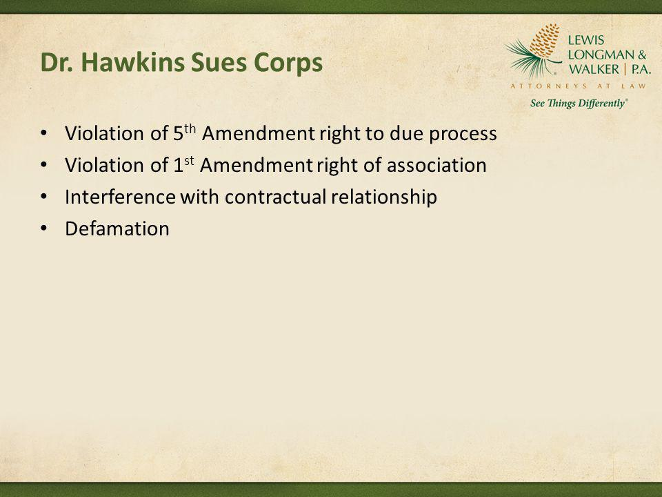 Dr. Hawkins Sues Corps Violation of 5th Amendment right to due process