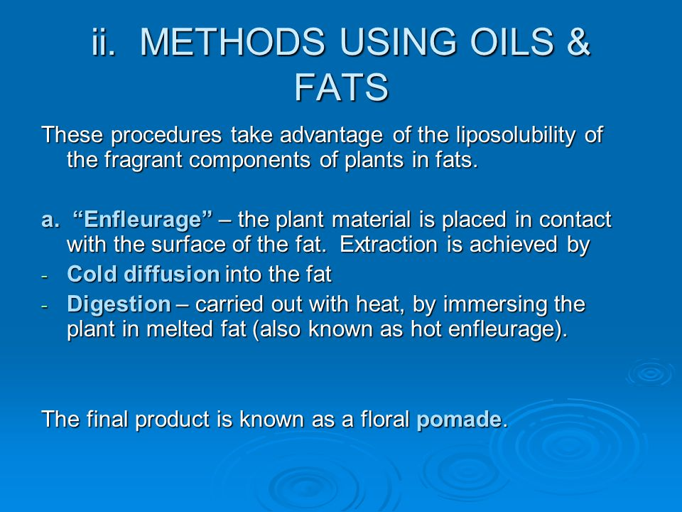 ii. METHODS USING OILS & FATS