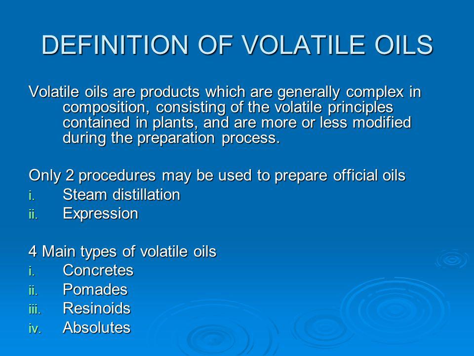 DEFINITION OF VOLATILE OILS