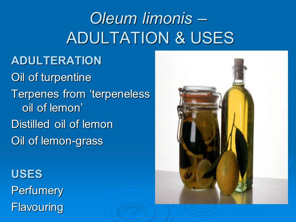 Oleum limonis – ADULTATION & USES
