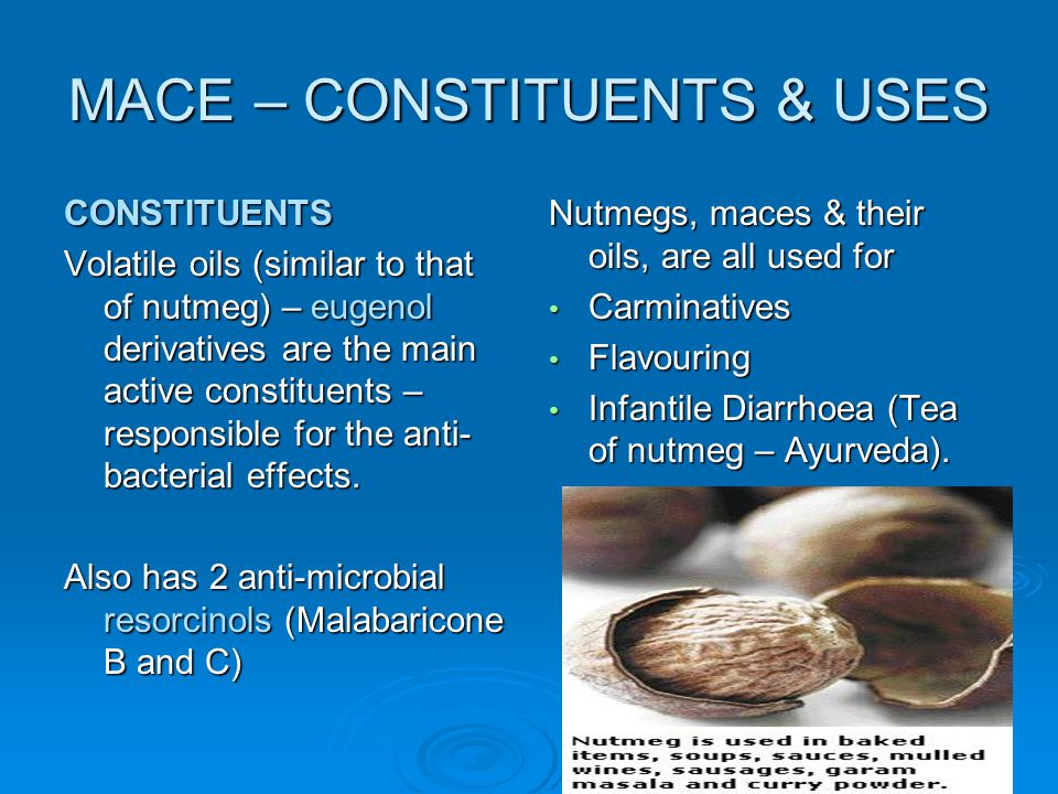 MACE – CONSTITUENTS & USES