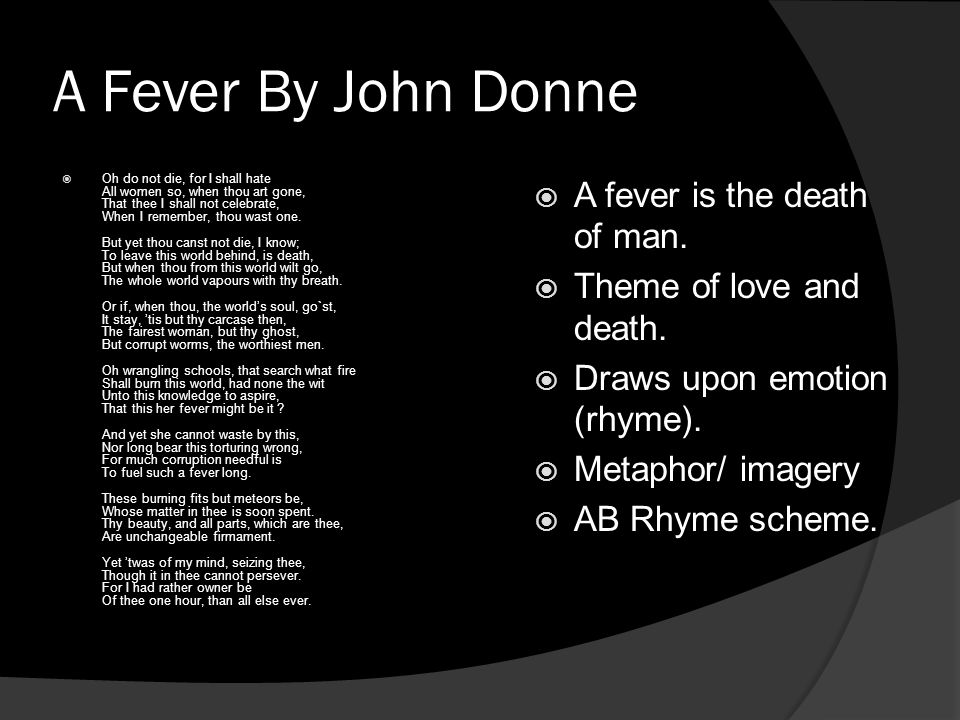A Fever By John Donne A fever is the death of man.