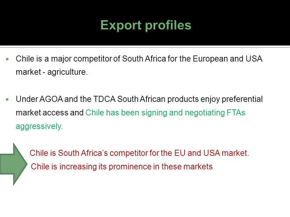 Export profiles Chile is a major competitor of South Africa for the European and USA market - agriculture.