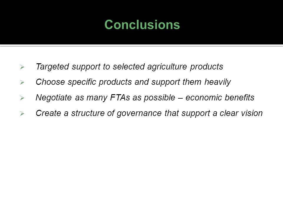 Conclusions Targeted support to selected agriculture products