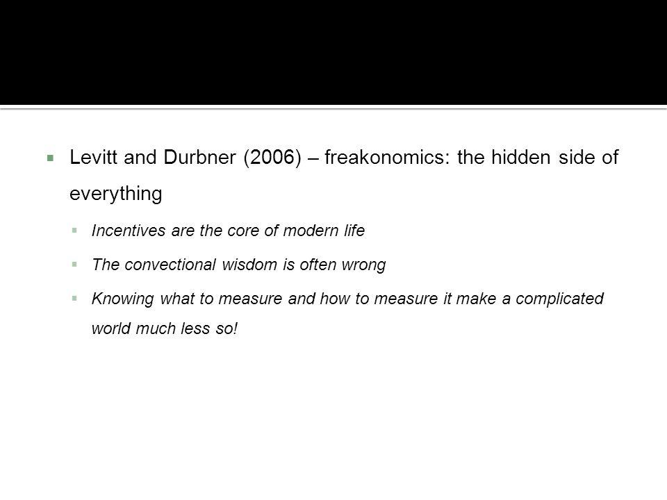 Levitt and Durbner (2006) – freakonomics: the hidden side of everything