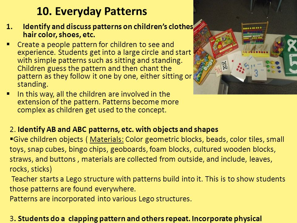 10. Everyday Patterns Identify and discuss patterns on children's clothes, hair color, shoes, etc.