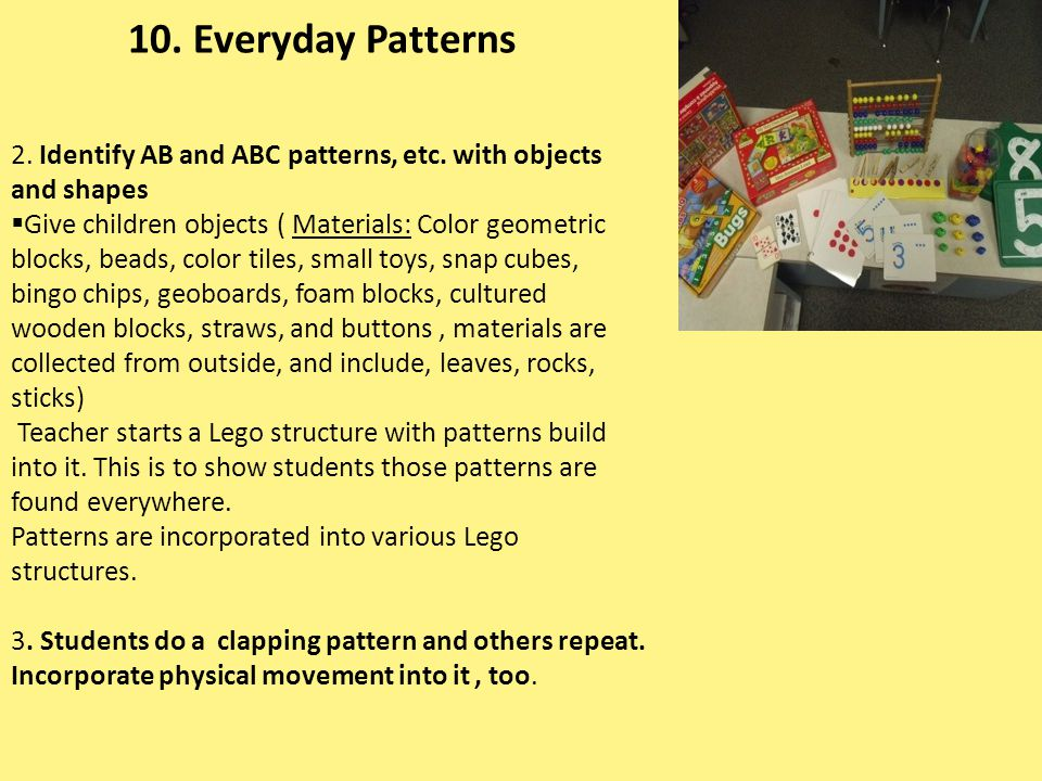 10. Everyday Patterns 2. Identify AB and ABC patterns, etc. with objects and shapes.