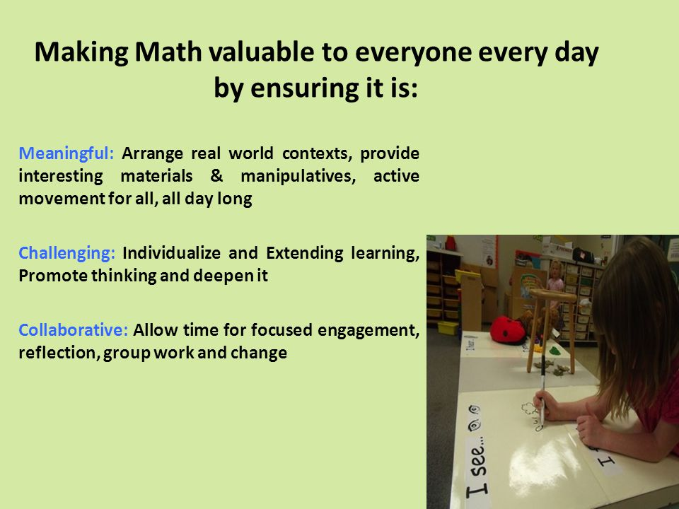Making Math valuable to everyone every day by ensuring it is: