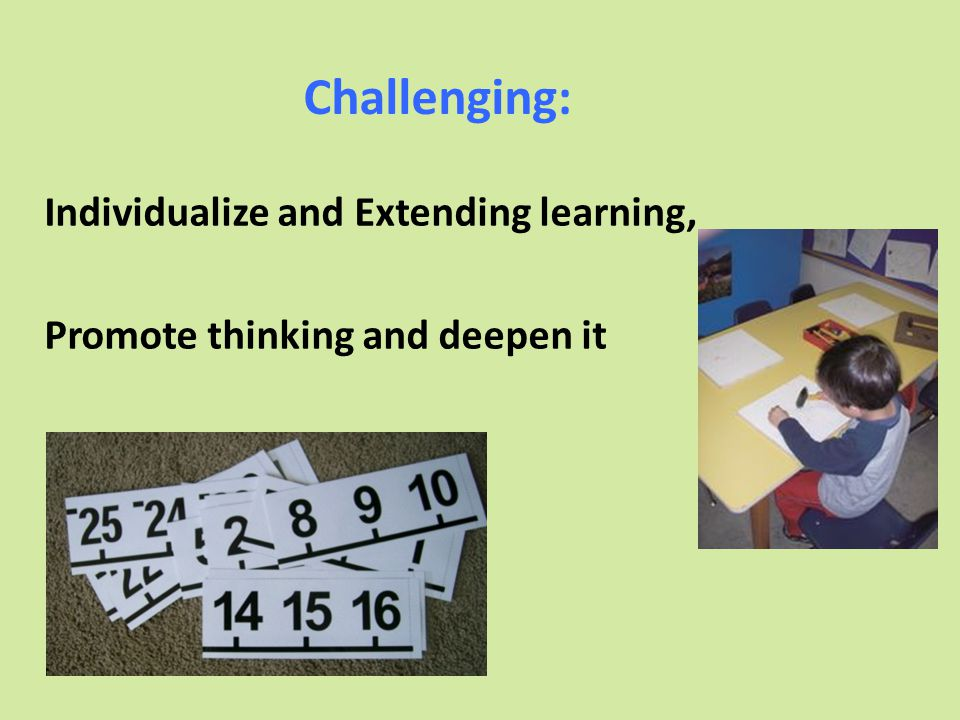 Individualize and Extending learning, Promote thinking and deepen it