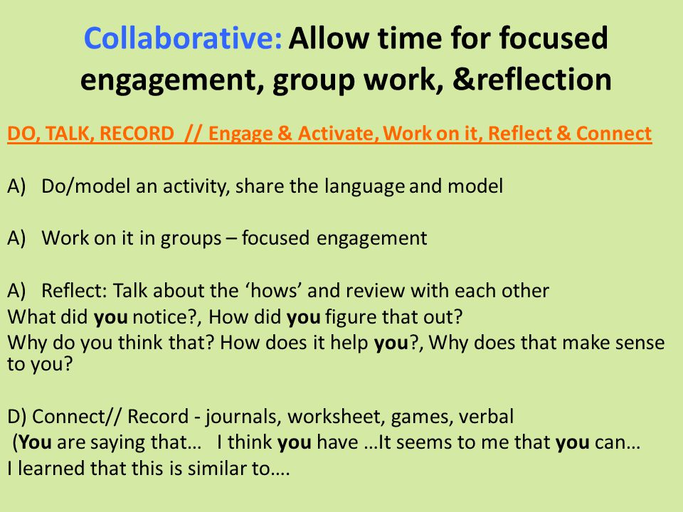Collaborative: Allow time for focused engagement, group work, &reflection
