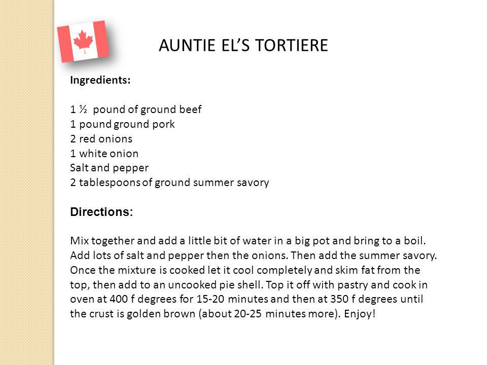 AUNTIE EL'S TORTIERE Ingredients: 1 ½ pound of ground beef