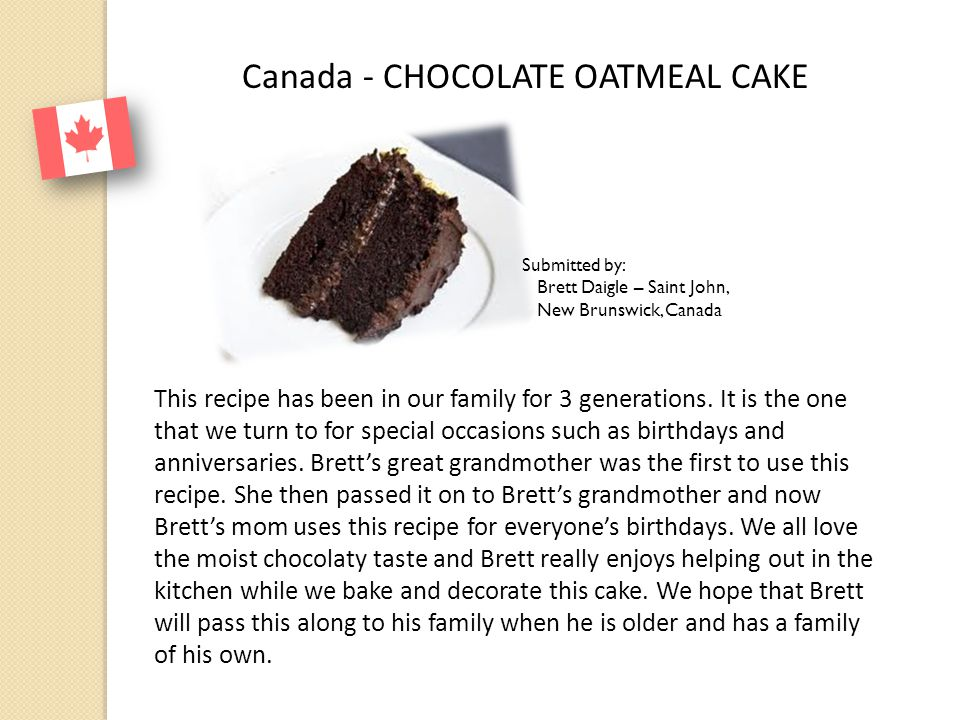 Canada - CHOCOLATE OATMEAL CAKE