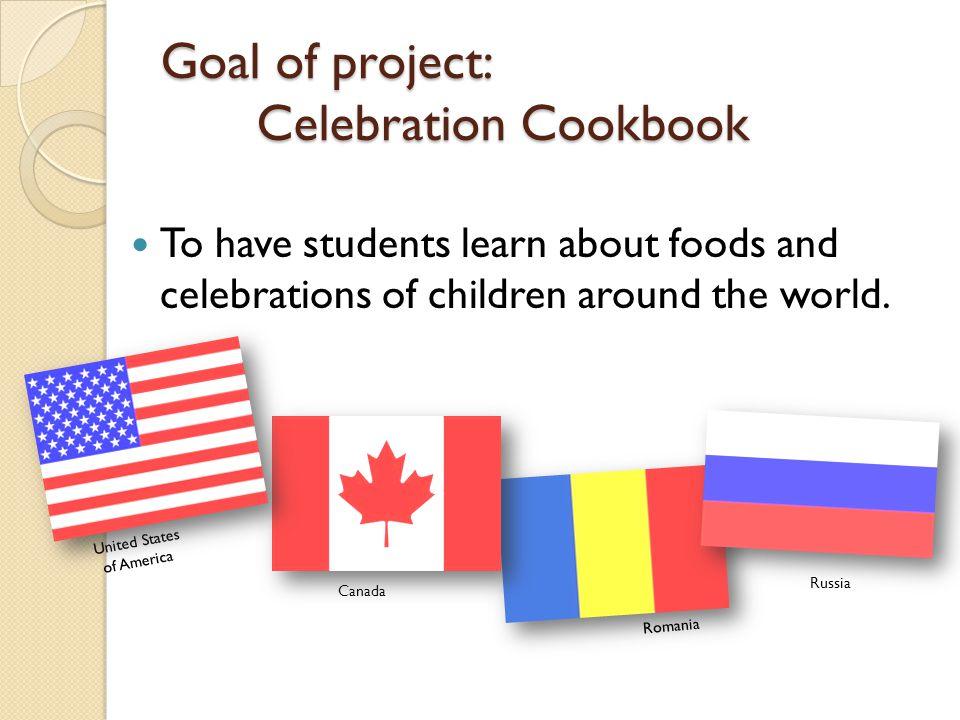 Goal of project: Celebration Cookbook