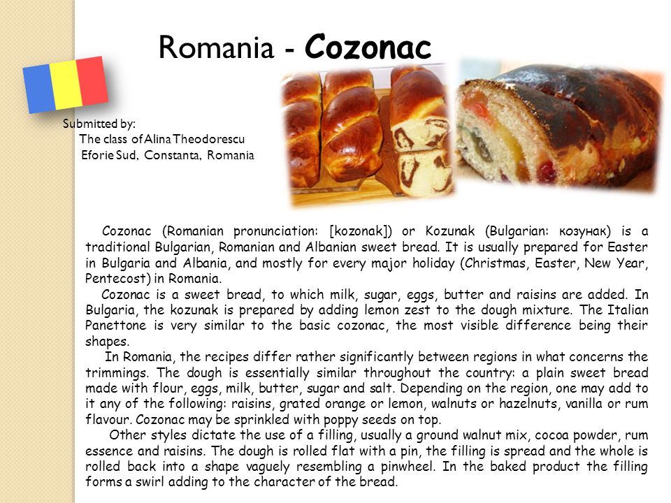 Romania - Cozonac Submitted by: The class of Alina Theodorescu. Eforie Sud, Constanta, Romania.