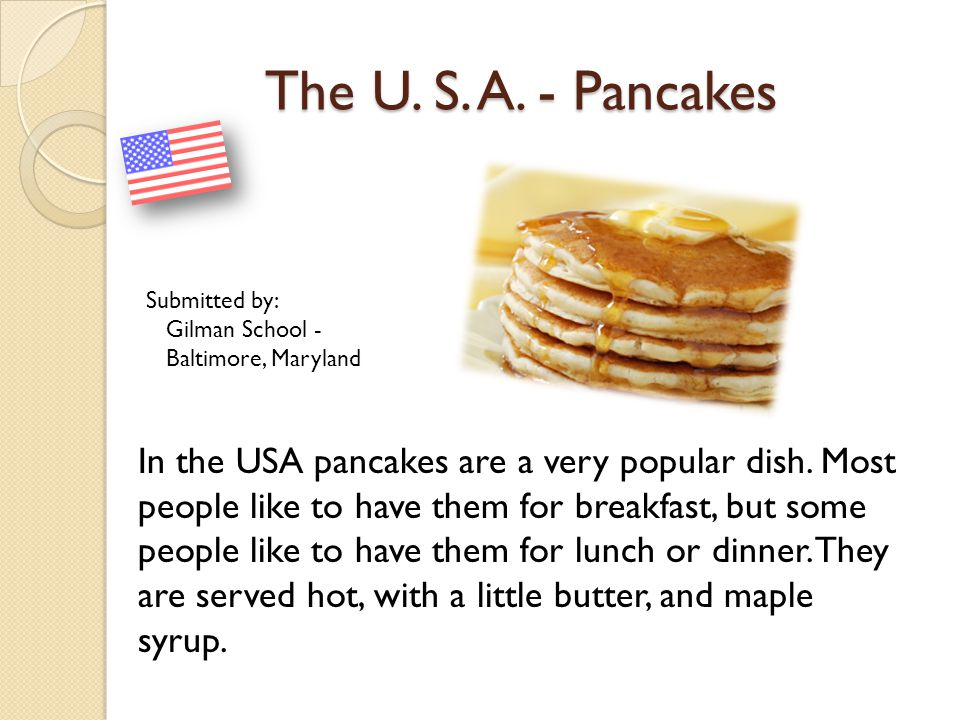 The U. S. A. - Pancakes Submitted by: Gilman School - Baltimore, Maryland.