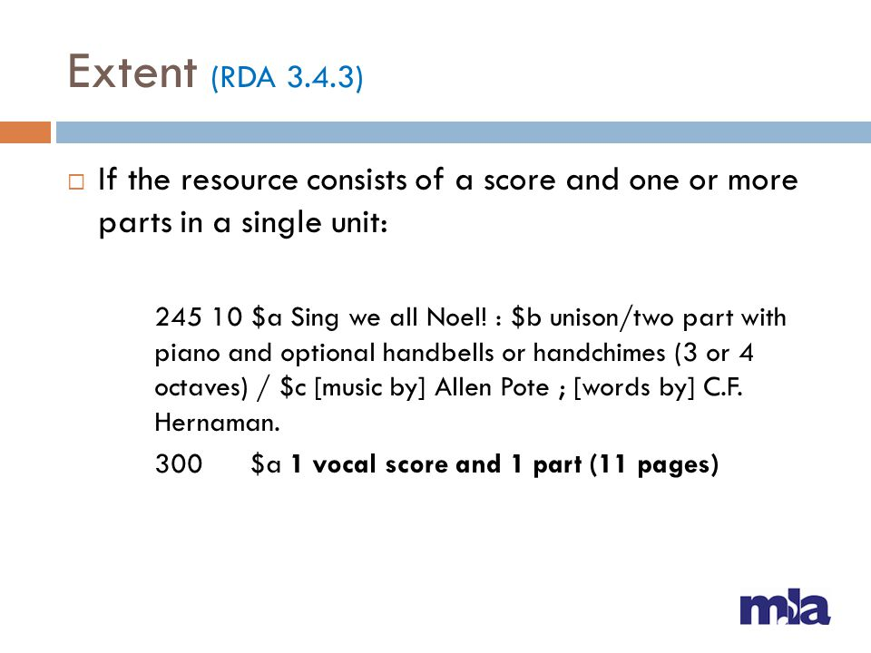 Extent (RDA 3.4.3) If the resource consists of a score and one or more parts in a single unit: