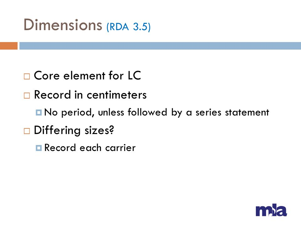 Dimensions (RDA 3.5) Core element for LC Record in centimeters