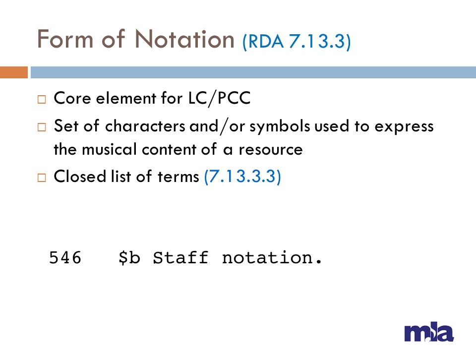 Form of Notation (RDA ) Core element for LC/PCC