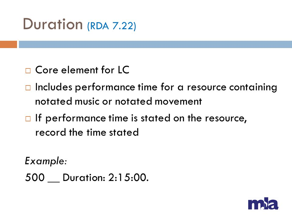 Duration (RDA 7.22) Core element for LC