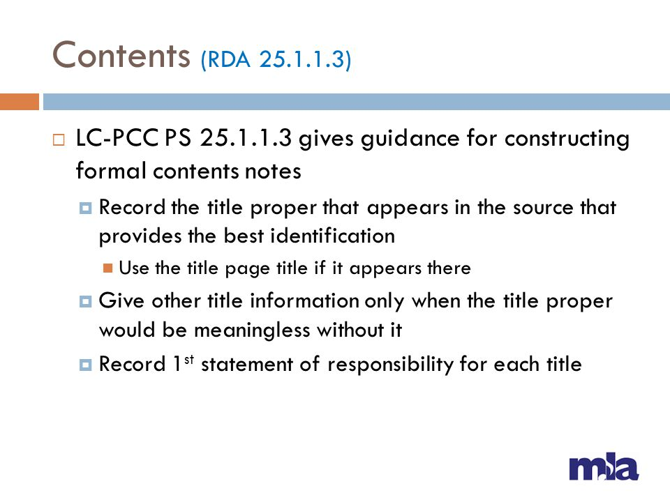 Contents (RDA 25.1.1.3) LC-PCC PS 25.1.1.3 gives guidance for constructing formal contents notes.
