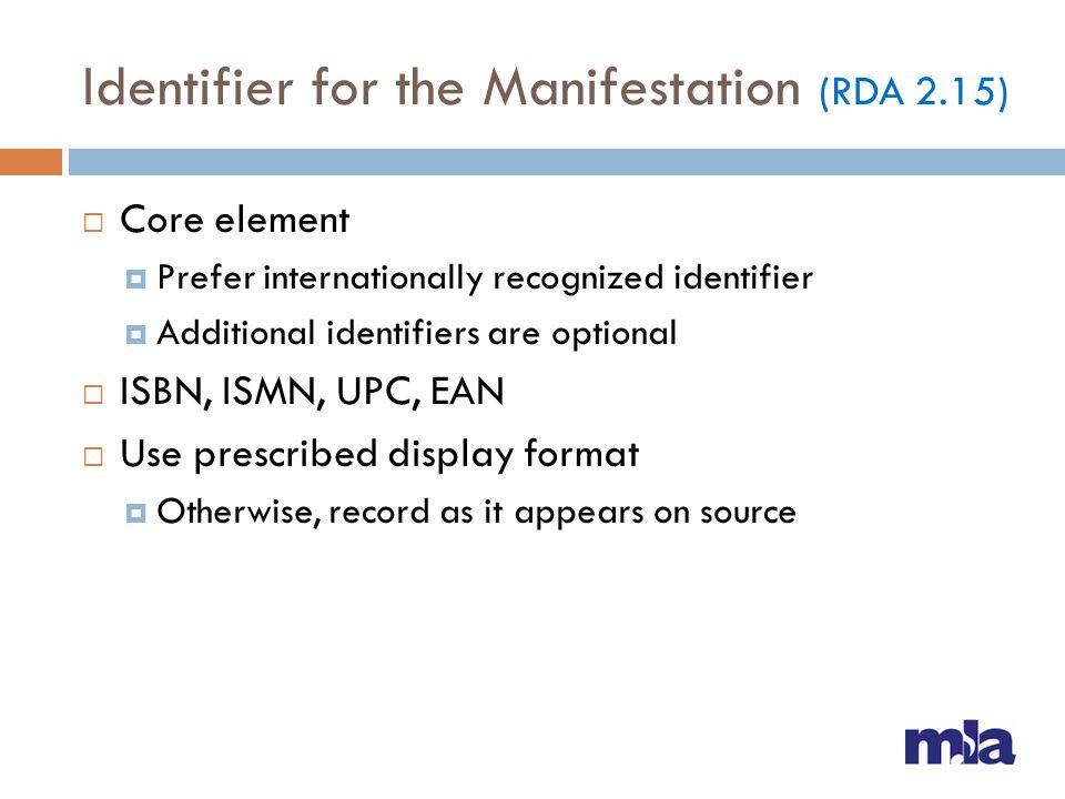 Identifier for the Manifestation (RDA 2.15)