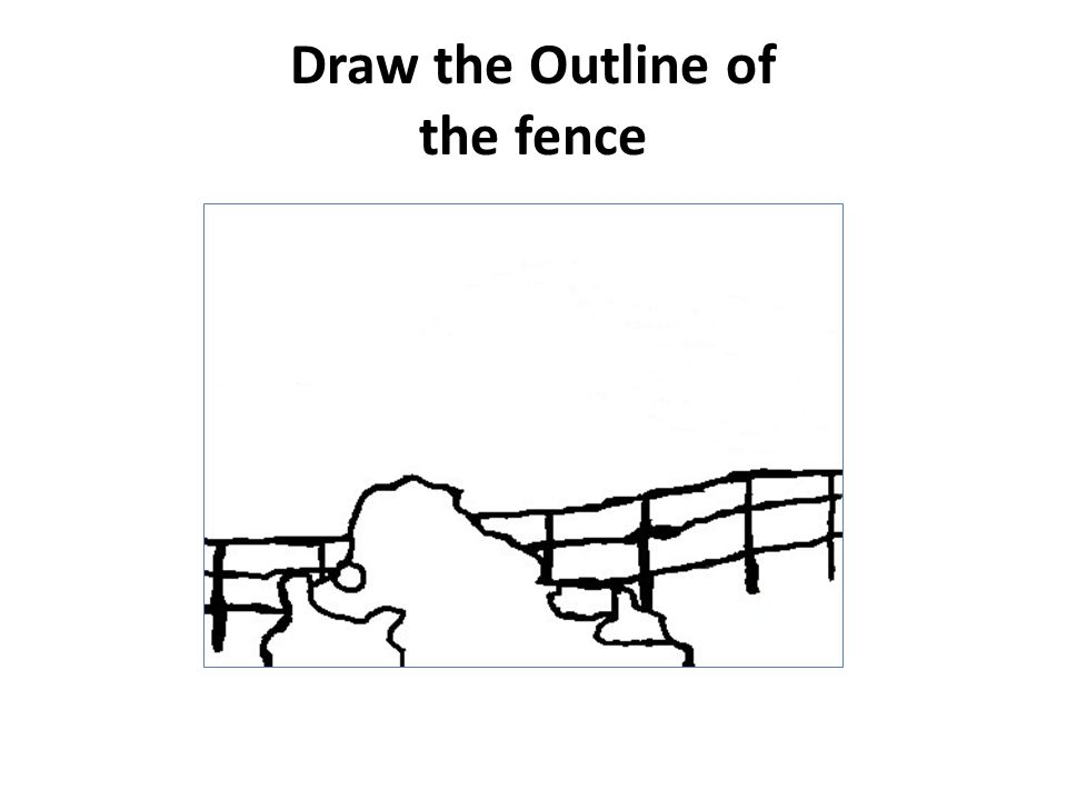 Draw the Outline of the fence