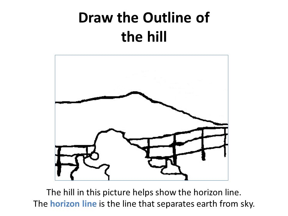 Draw the Outline of the hill