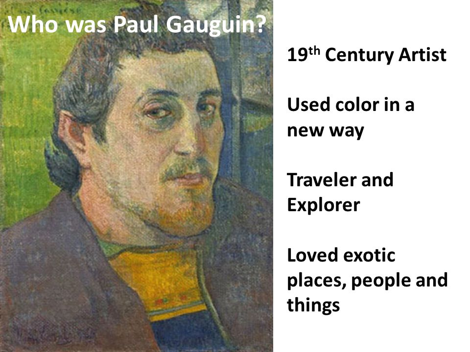 Who was Paul Gauguin 19th Century Artist Used color in a new way