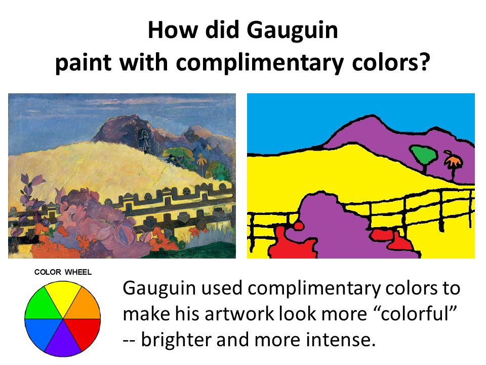 How did Gauguin paint with complimentary colors