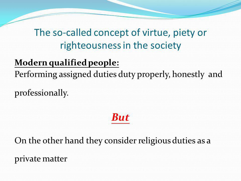 The so-called concept of virtue, piety or righteousness in the society