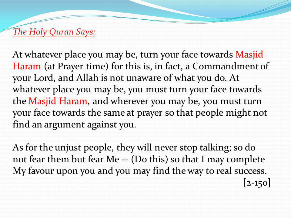 At whatever place you may be, turn your face towards Masjid
