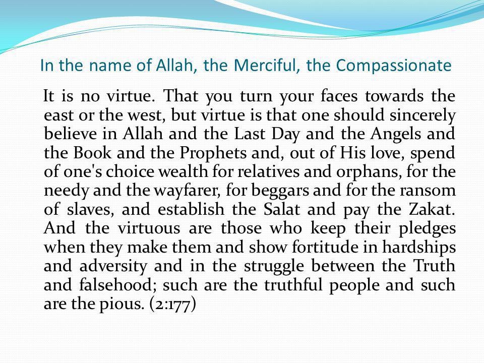 In the name of Allah, the Merciful, the Compassionate