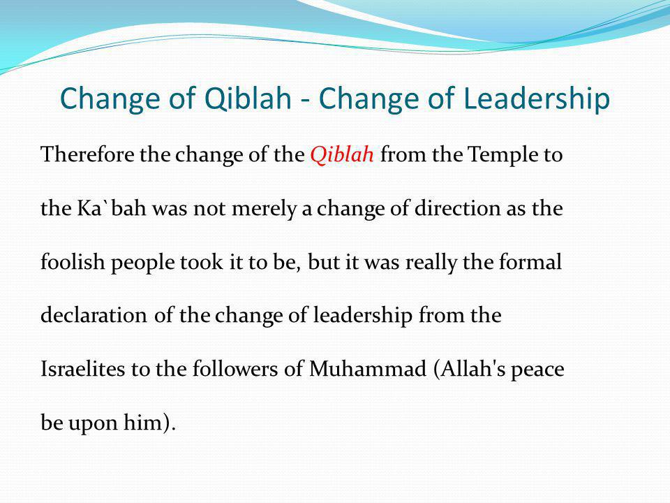 Change of Qiblah - Change of Leadership